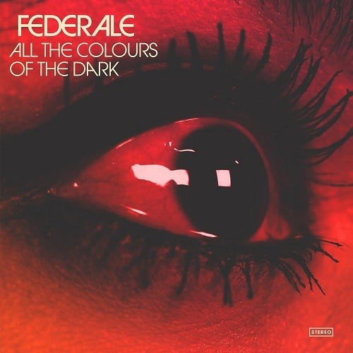 Federale - All The Colours Of The Dark (Uk)