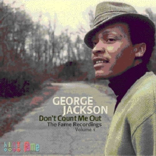 George Jackson - Don't Count Me Out: Fame Recordings [Import]