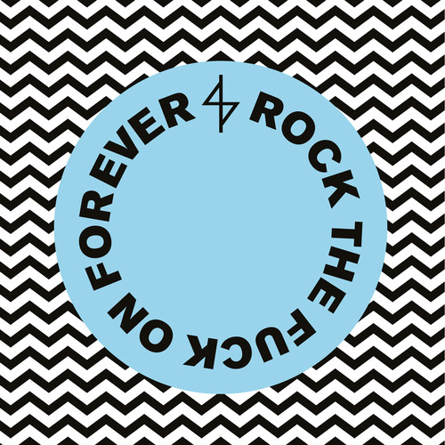 Rock The F*** On Forever [Explicit Content]