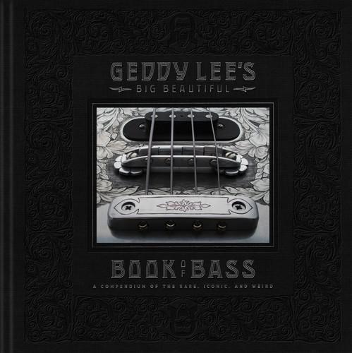 - Geddy Lee's Big Beautiful Book of Bass