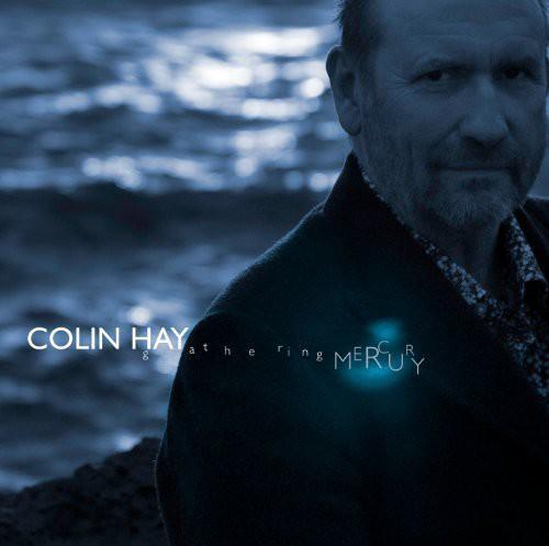 Colin Hay - Gathering Mercury