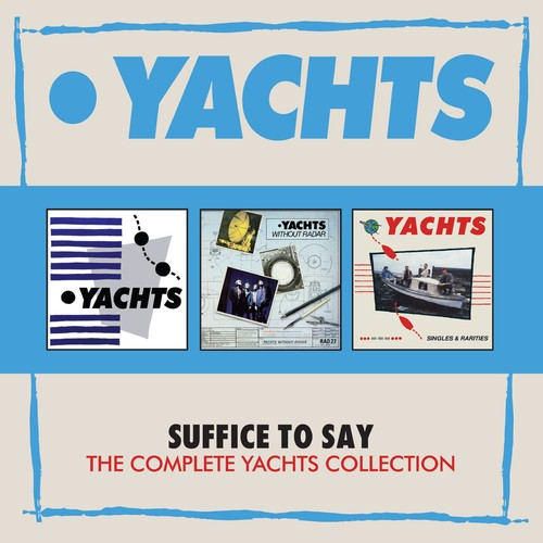 Yachts - Suffice To Say: Complete Yachts Collection