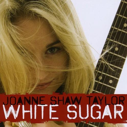 Joanne Shaw Taylor - White Sugar