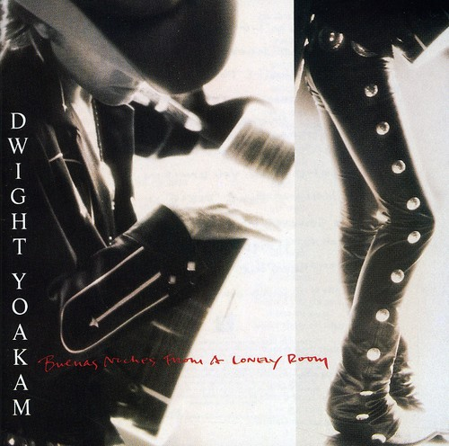 Dwight Yoakam-Buenas Noches from a Lonely Room