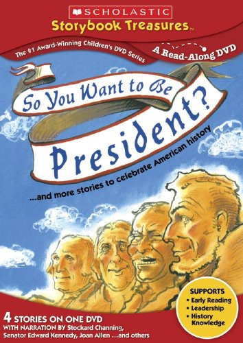 So You Want to Be President?...And More Stories to Celebrate American History