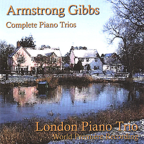 Armstrong Gibbs: Complete Piano Trios