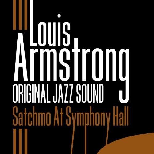 Louis Armstrong - Satchmo At Symphony Hall