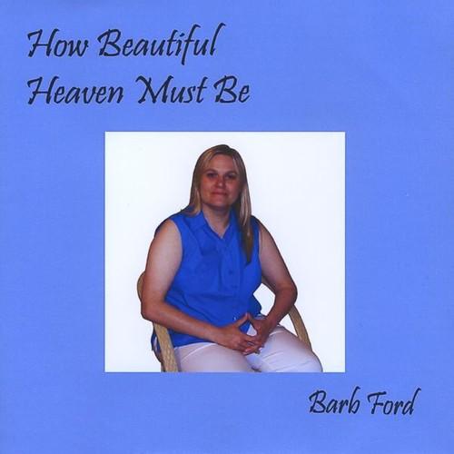 How Beautiful Heaven Must Be