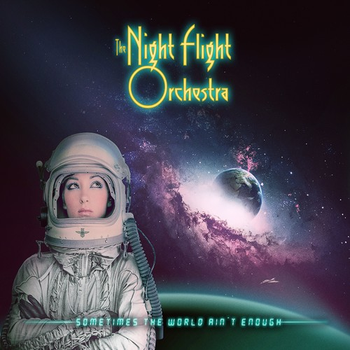 The Night Flight Orchestra - Sometimes The World Ain't Enough [Import LP]