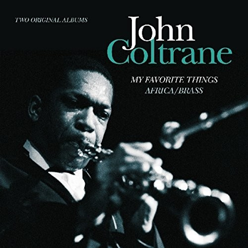 John Coltrane - My Favorite Things / Africa/Brass [Import]