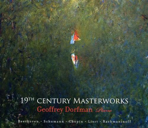 19th Century Masterworks Geoffrey Dorfman Piano
