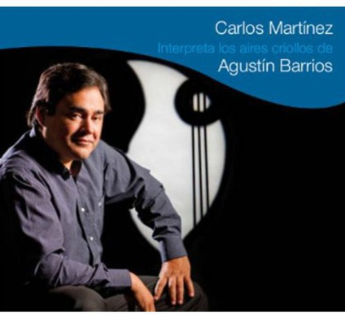 Carlos Martinez Plays Creole Works By Agustin