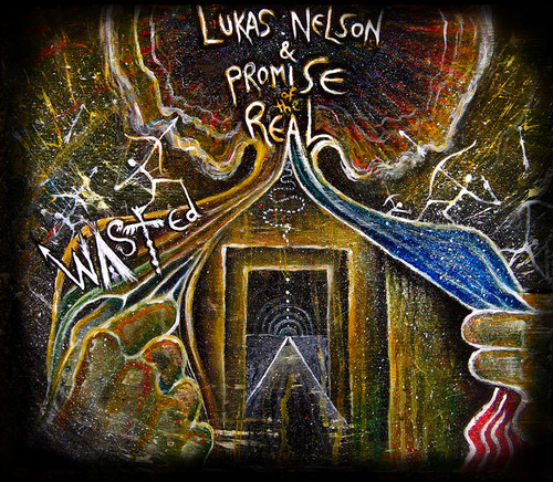 Lukas Nelson & Promise Of The Real - Wasted