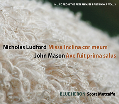 Vol 3 Music from the Peterhouse Partbooks: Missa Inclina cor meum