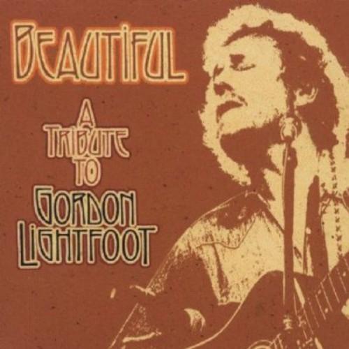 Beautiful: Tribute To Gordon Lightfoot /  Various