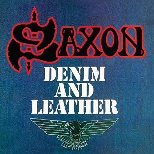 Saxon - Denim And Leather: Remastered
