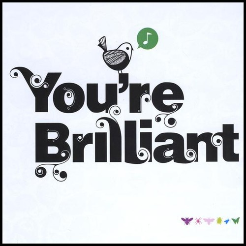 You're Brilliant