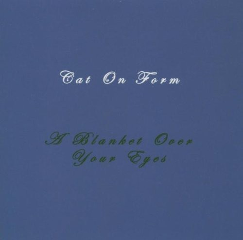 Cat on Form-Blanket Over Your Eyes