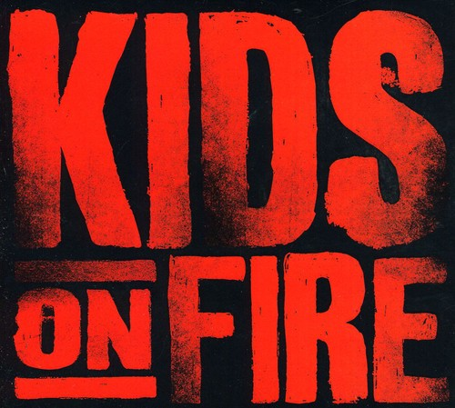 Kids on Fire [Import]