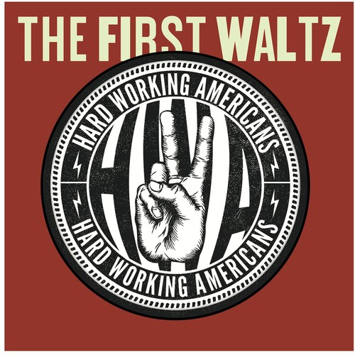 Hard Working Americans - The First Waltz [w/DVD]