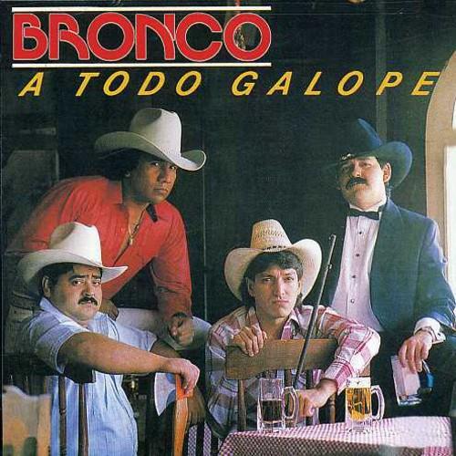 Bronco - Todo Galope [Reissue]