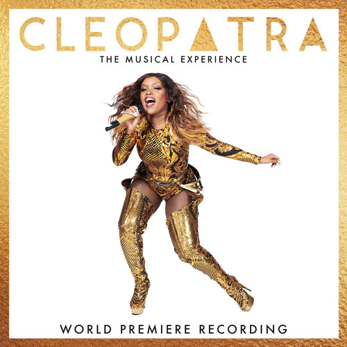 Cleopatra The Musical Experience (World Premiere Recording)
