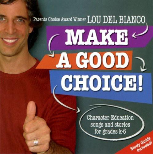 Make a Good Choice!