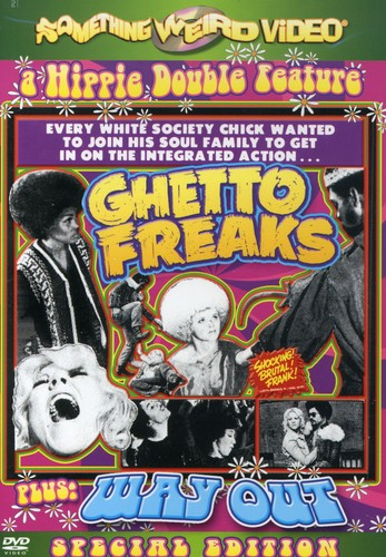 Ghetto Freaks & Way Out