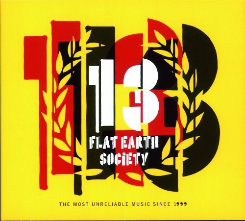 Flat Earth Society - 13 (The Most Unreliable Music Since 1999)
