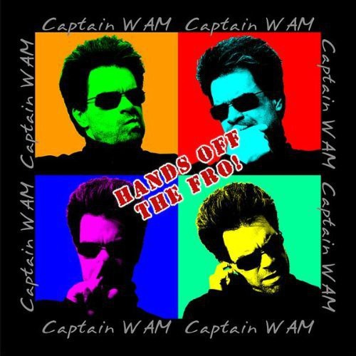 Captain Wam : Hands Off the Fro