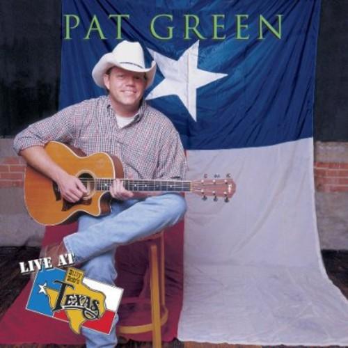 Pat Green - Live at Billy Bob's