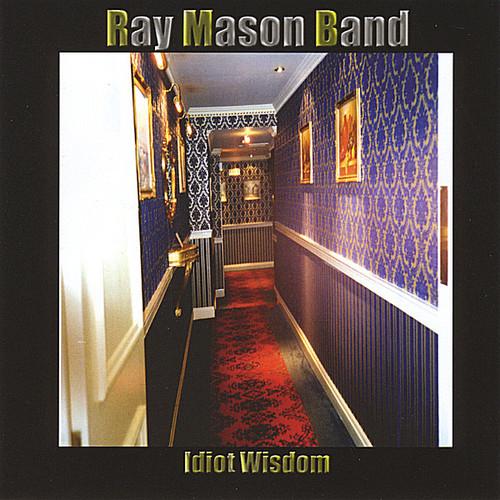 Ray Band Mason - Idiot Wisdom