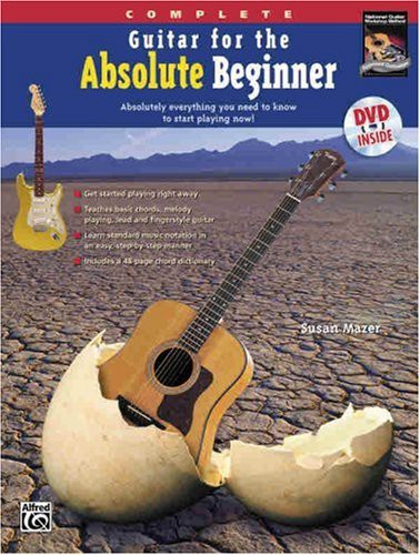 Guitar for the Absolute Beginner: Complete