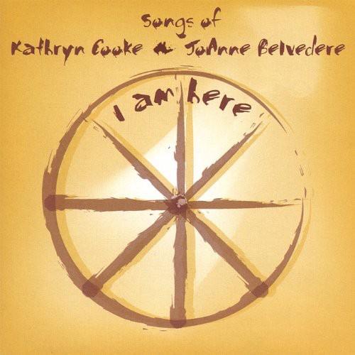 I Am Here-Songs of Kathryn Cooke & Jo-Anne Belvede