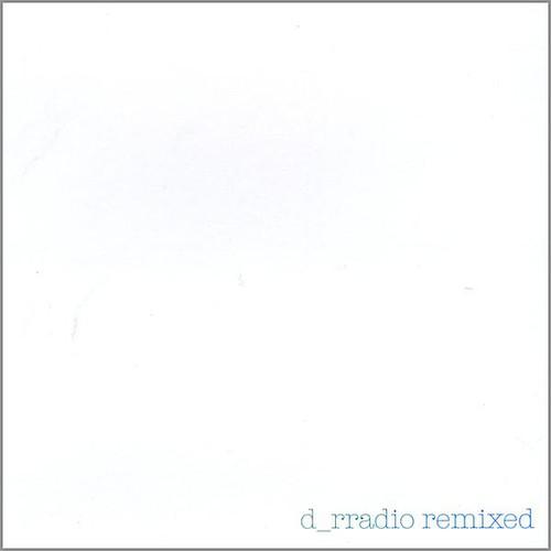 D_Rradio Remixed