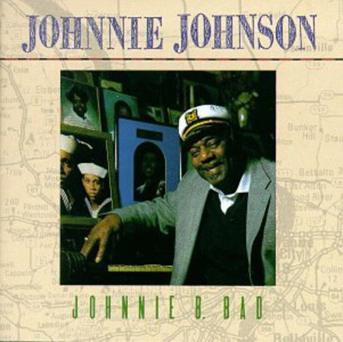 Johnnie Johnson - Johnnie B. Bad