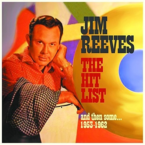Jim Reeves - Hit List & Then Some: 1953-1962
