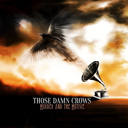 Those Damn Crows - Murder And The Motive [LP]