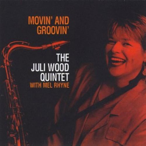 Movin' & Groovin' the Juli Wood Quintet