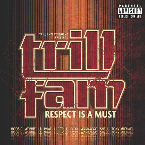 Trill Entertainment Presents: Trill Fam - Respect Is A Must [Explicit Content]