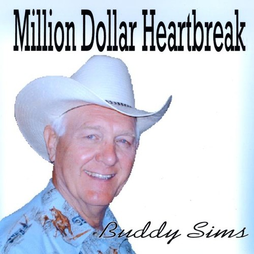 Buddy Sims : Million Dollar Heartbreak