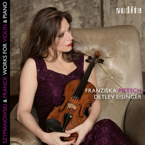Szymanowski & Franck: Works for Violin & Piano