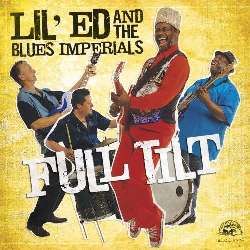 Lil' Ed & The Blues Imperials - Full Tilt