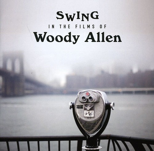 Swing in the Films of Woody Allen [Import]