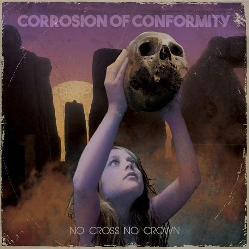 Corrosion Of Conformity - No Cross No Crown [Import LP]