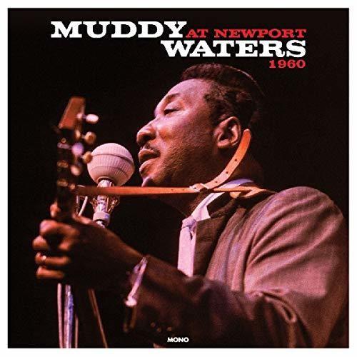 Muddy Waters - At Newport 1960 [180 Gram] (Uk)