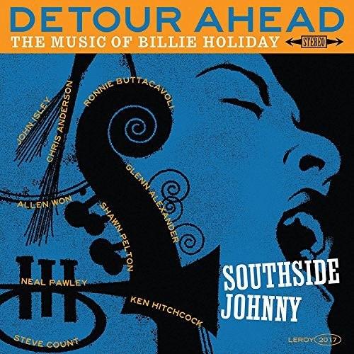 Southside Johnny - Southside Johnny: Detour Ahead - The Music of Billie Holiday