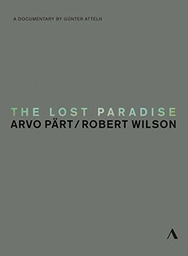 Lost Paradise - Arvo Part & Robert Wilson