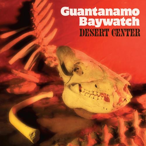 Guantanamo Baywatch-Desert Center