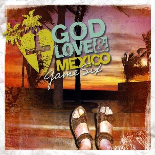 God Love & Mexico